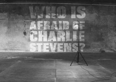 WHO'S AFRAID OF CHARLIE STEVENS?